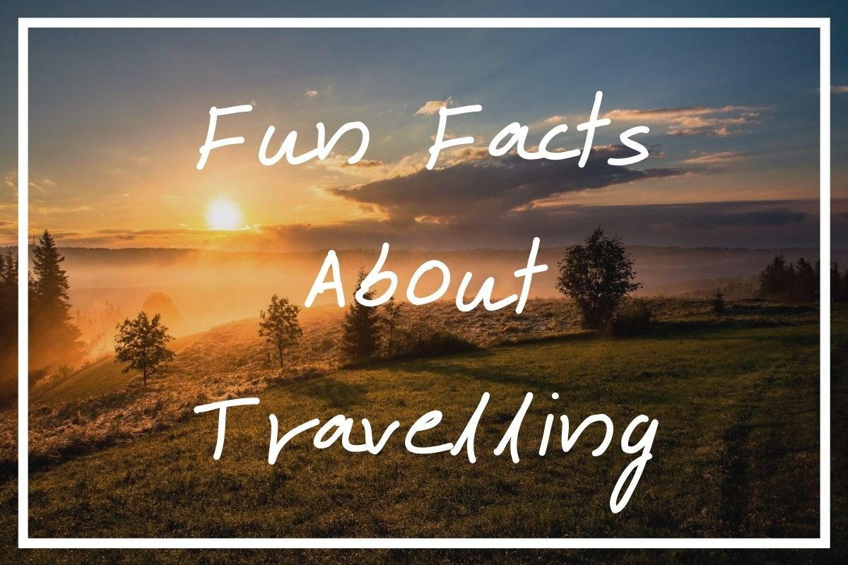 I hope you enjoy reading through this list of 50 interesting facts about travelling!