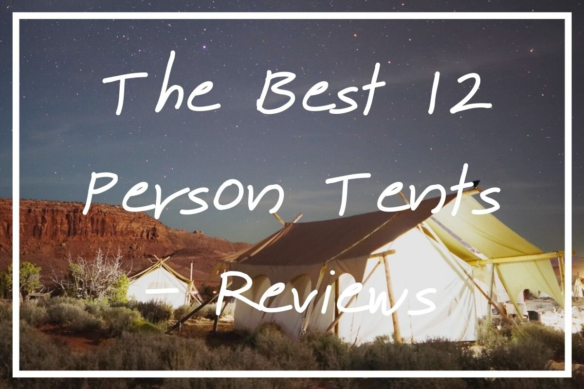 I hope these reviews of the best 12 person tents help you find the one for the job.