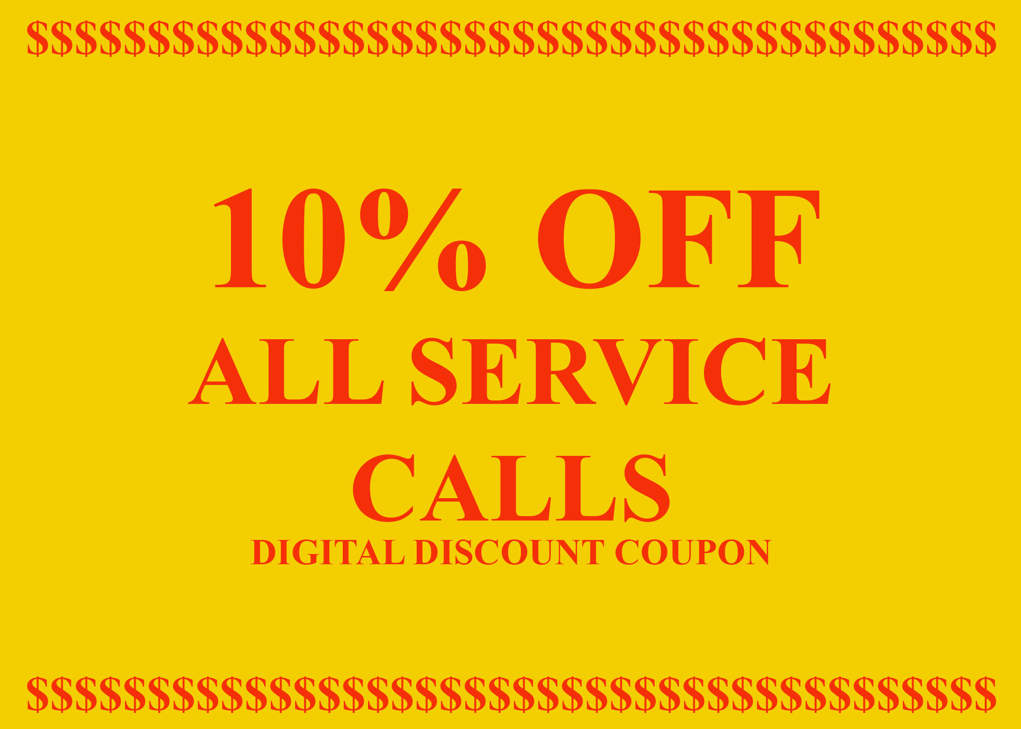 10% OFF ALL SERVICE CALLS - JUST MENTION ADD WHEN SCHEDULING SERVICE CALL