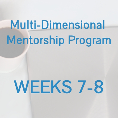 Multi-Dimensional Mentorship Program - WEEKS 7-8.jpg
