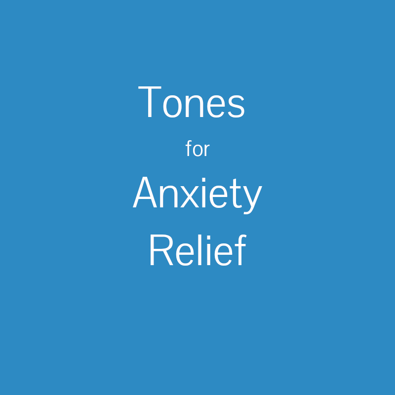 Tones for Anxiety Relief.jpg