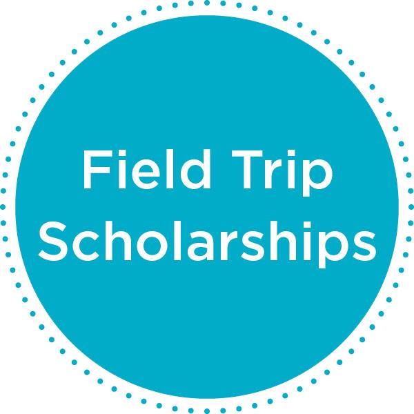Field Trip Scholarships