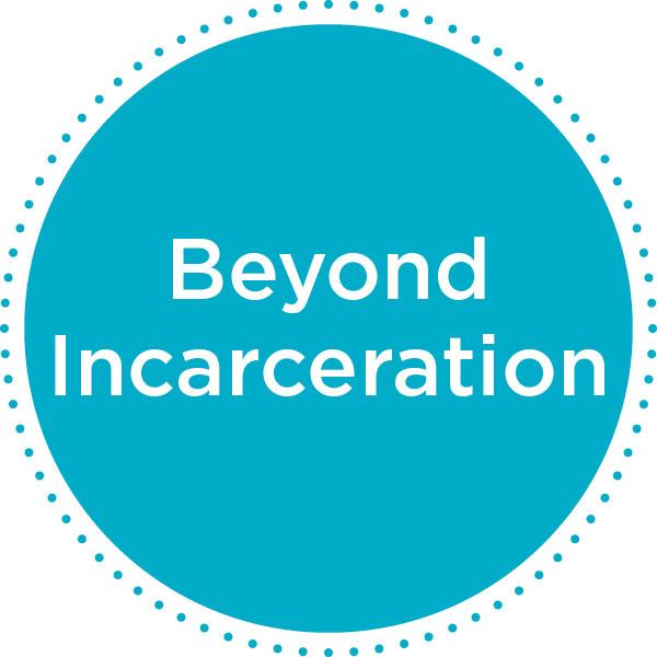 Beyond Incarceration