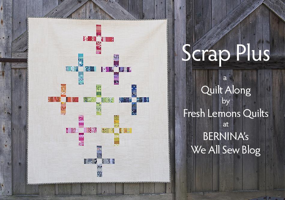 Scrap Plus Quilt Along : Fresh Lemons Quilts