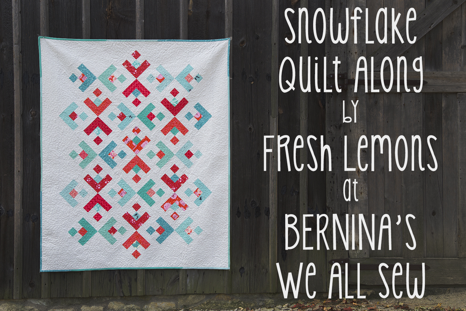Snowflake Quilt Along ~ Week 2 : Fresh Lemons Quilts