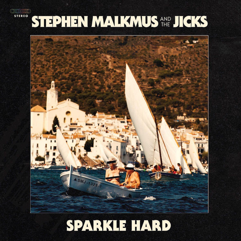 Stephen Malkmus & The Jicks Sparkle Hard