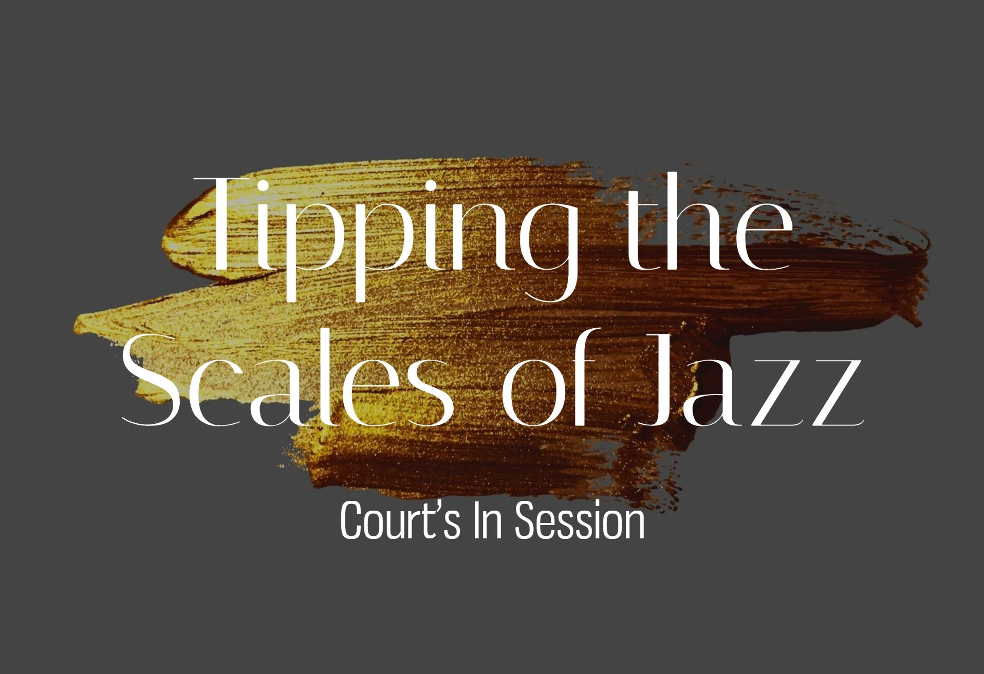 Tipping the Scales of Jazz.JPG