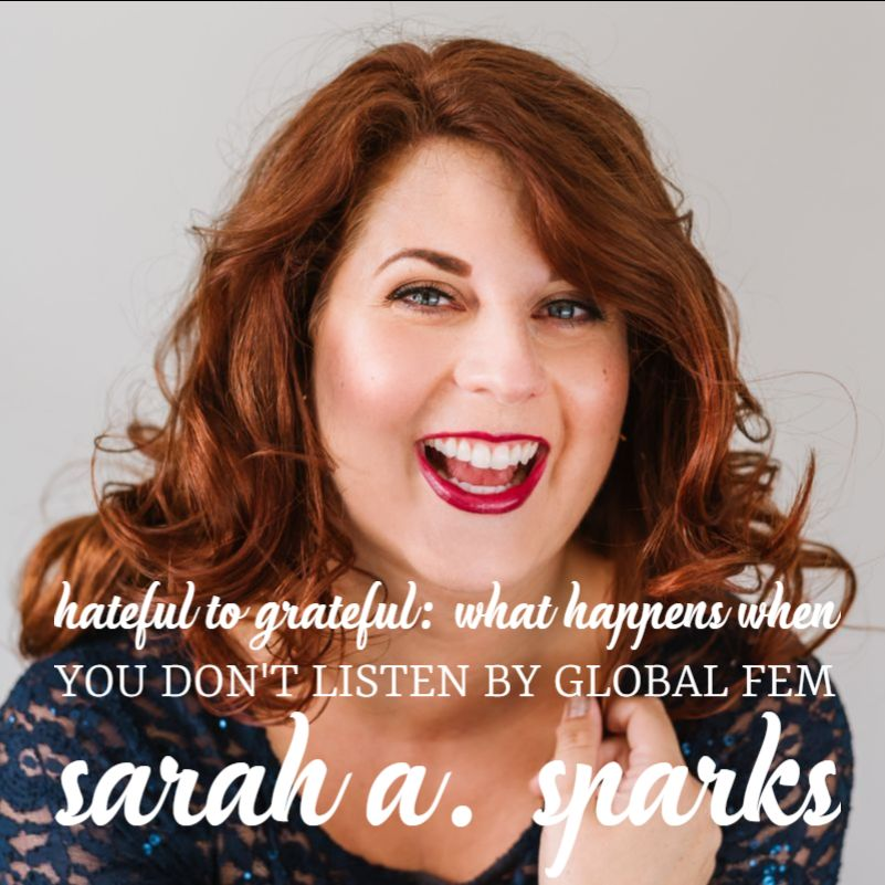 Hateful to Grateful by Sarah A Sparks