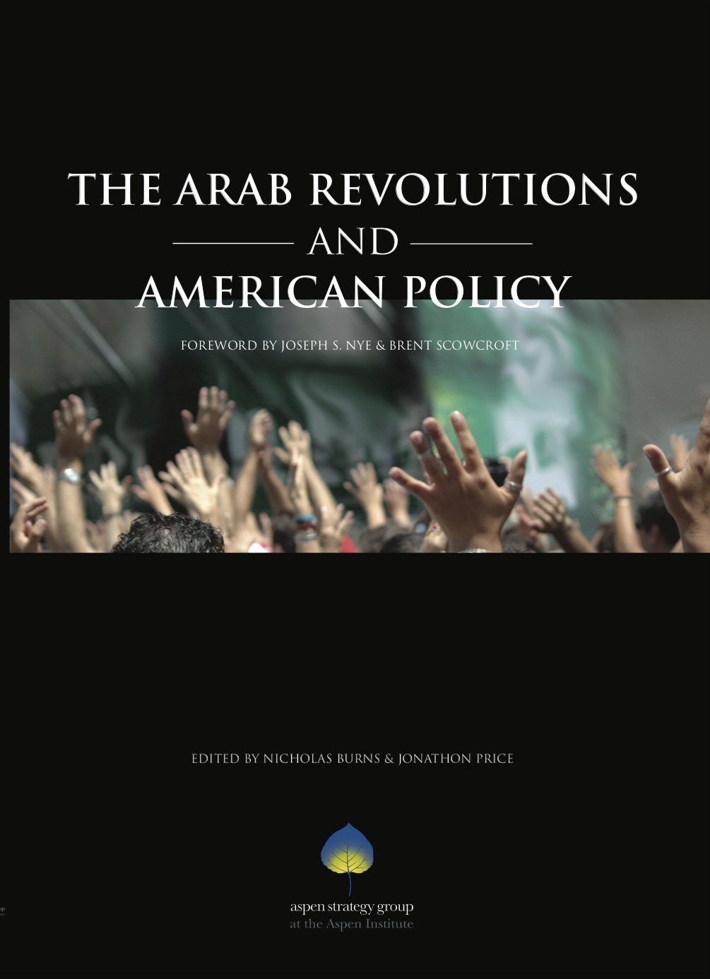 The Arab Revolutions & American Policy - This book is a collection of papers commissioned for the 2012 Aspen Strategy Group Summer Workshop, a bipartisan meeting of top national security experts. The papers evaluate the various drivers and outcomes of the Arab revolutions, all of which continue to bear an ever-greater influence on the formulation of American strategy in the Middle East. Authors examine the critical period of transition in Egypt, escalating violence and options of intervention in Syria, the threats associated with a nuclear Iran, balancing an effective strategy of immediate economic assistance and long-term investment in the region, and the Obama administration''s successes and failures during the overall process of democratization.Contributors include: Graham Allison, Melissa Dalton, Kito de Boer, Peter Feaver, Michèle Flournoy, Richard Haass, Stephen Hadley, David Ignatius, Martin Indyk, Colin Kahl, and Tarek MasoudPublished: April 1, 2013