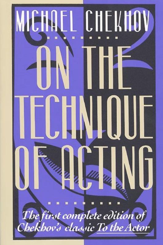 By Michael Chekhov Harper Collins, New York ISBN# 0062730371