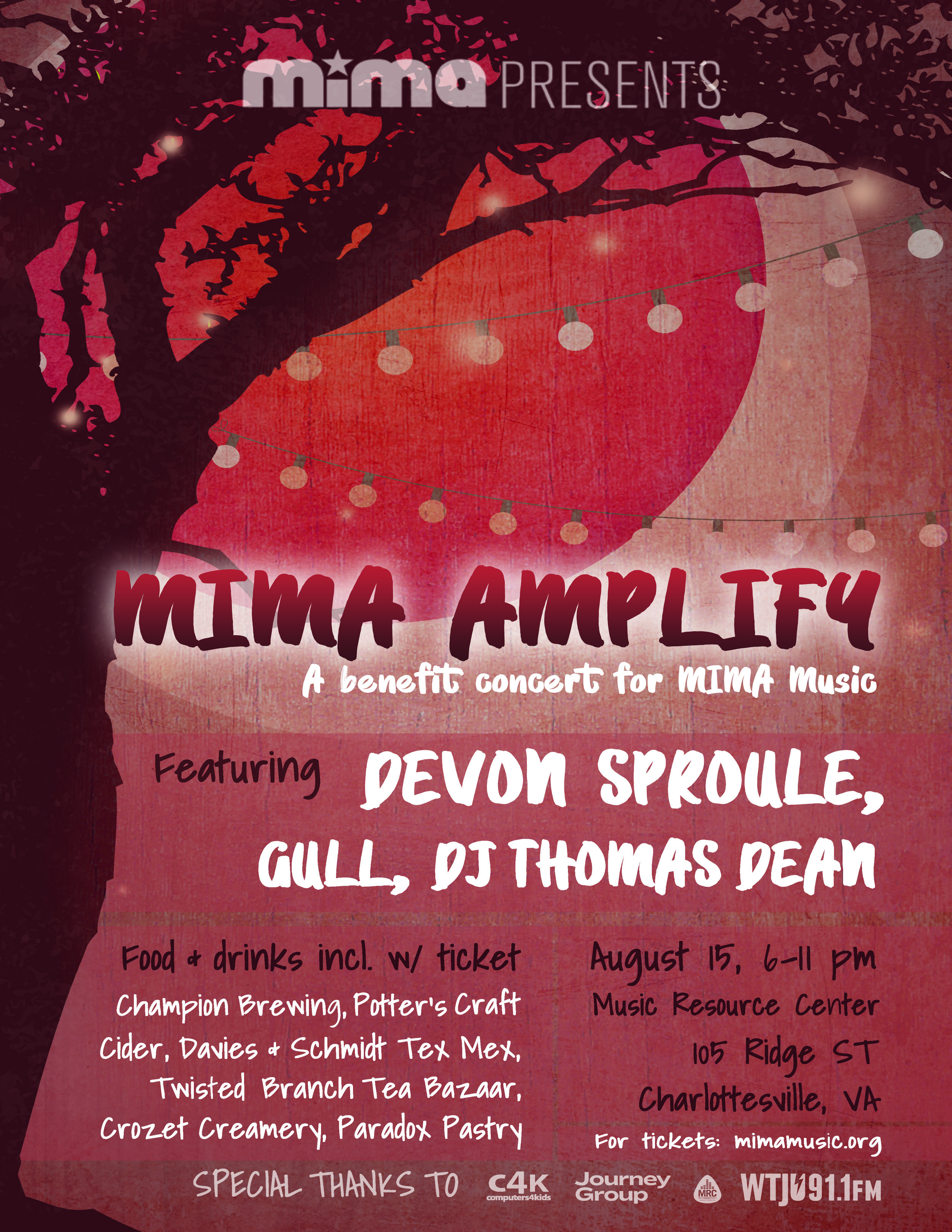 SAVE THE DATE - 8.15.19 - MIMA Presents AMPLIFY, 6-11pm @ Music Resource Center, featuring live sets by Devon Sproule, Gull, DJ sets by Thomas Dean, and visual projections by Computers4Kids! Drinks by Potter's Craft Cider and Champion Brewing Company! Food by Davies & Schmidt Tex Mex, Twisted Branch Tea Bazaar, Crozet Creamery and Paradox Pastry! Families welcome (kids free)! Thanks to our sponsors Journey Group and WTJU and thank YOU for supporting music education!