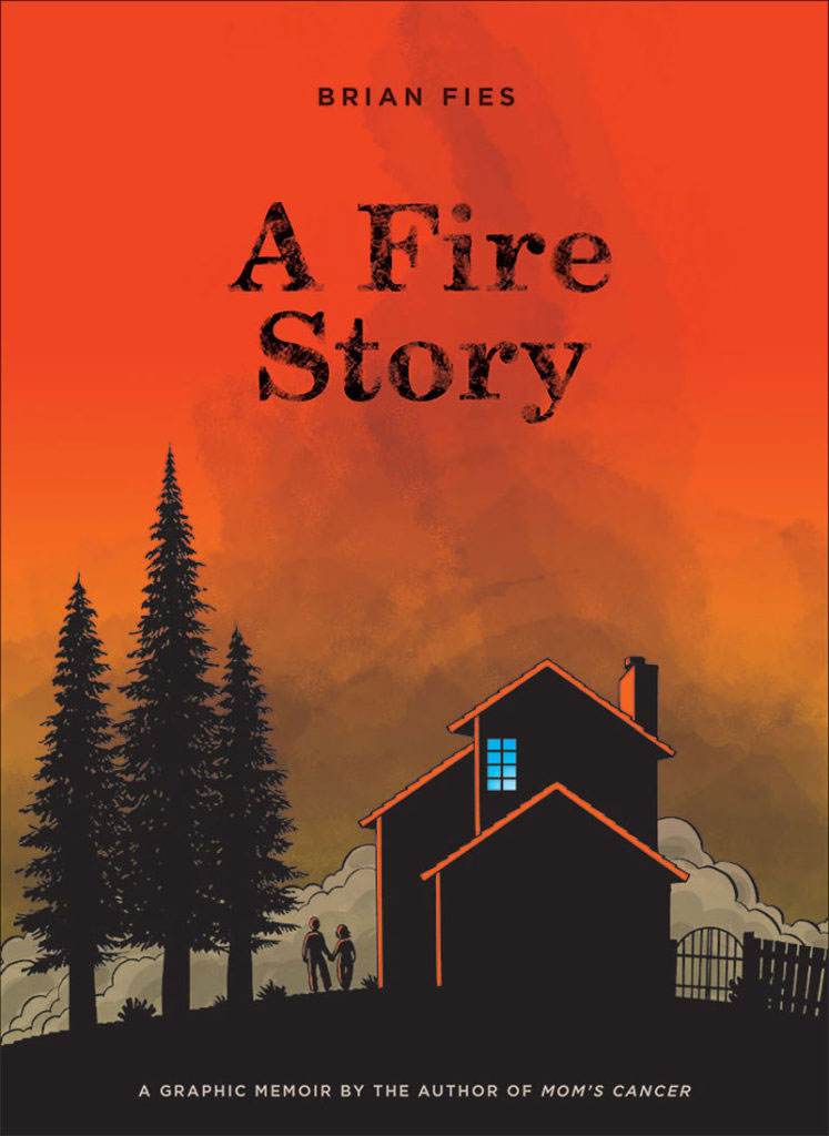 Cover of the graphic memoir  A Fire Story , by Brian Fies