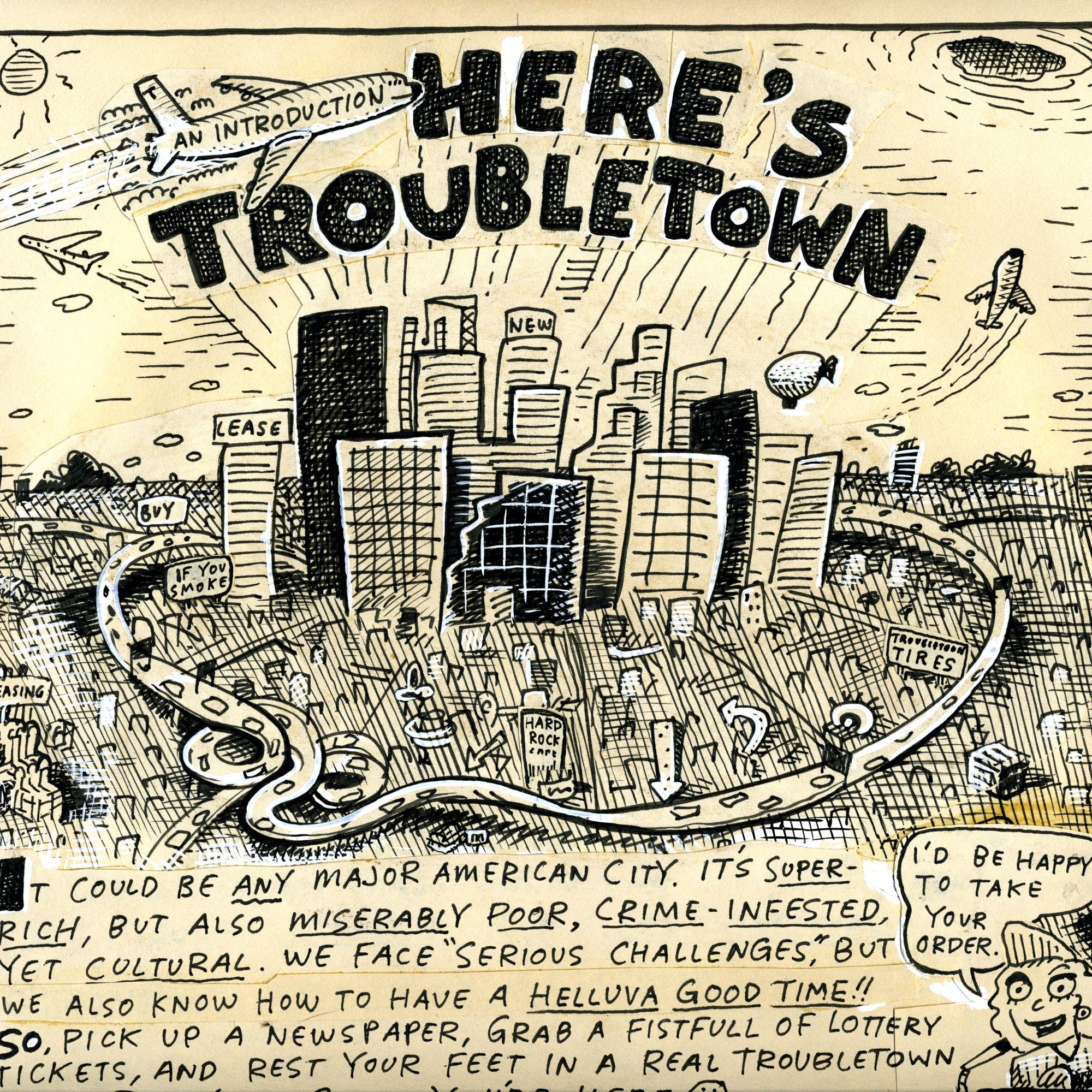 Last Stop: Troubletown - Sep 17, 2011 – Feb 5, 2012