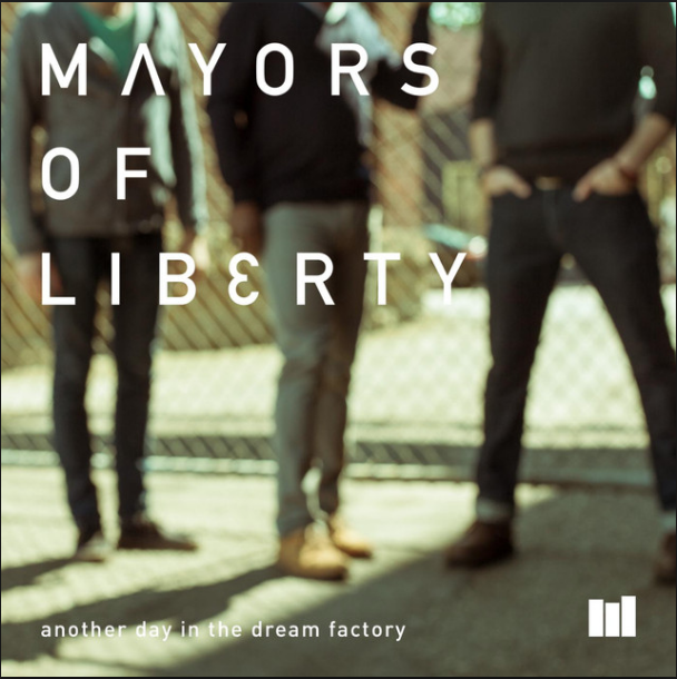 Mayors Of Liberty  Another Day in the Dream Factory  Engineer/Producer