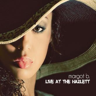 Margot B.  Live at The Hazlett  Engineer/Mixing