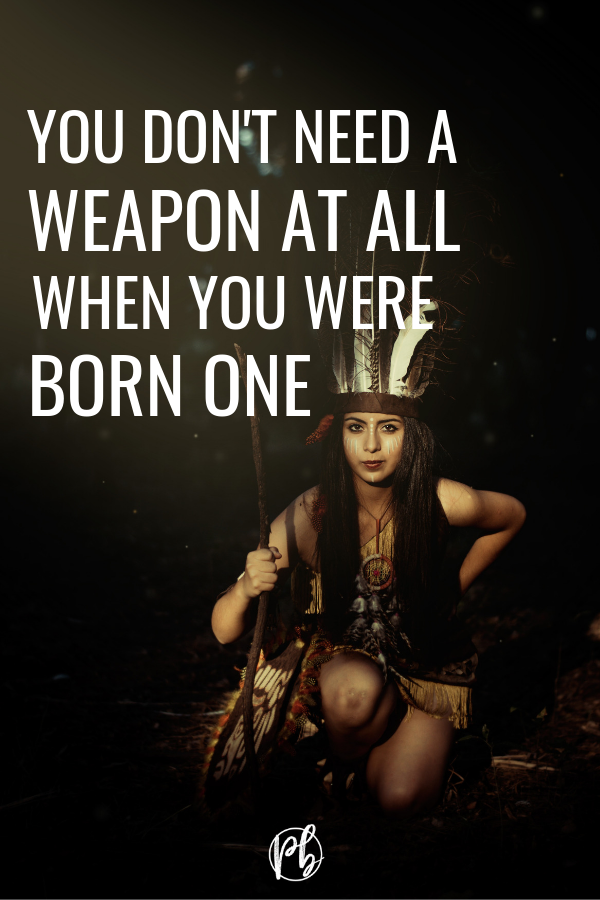 You Don't Need A Weapon