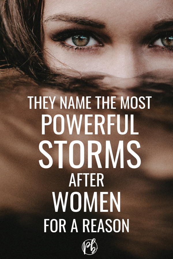 Powerful Storms After Women