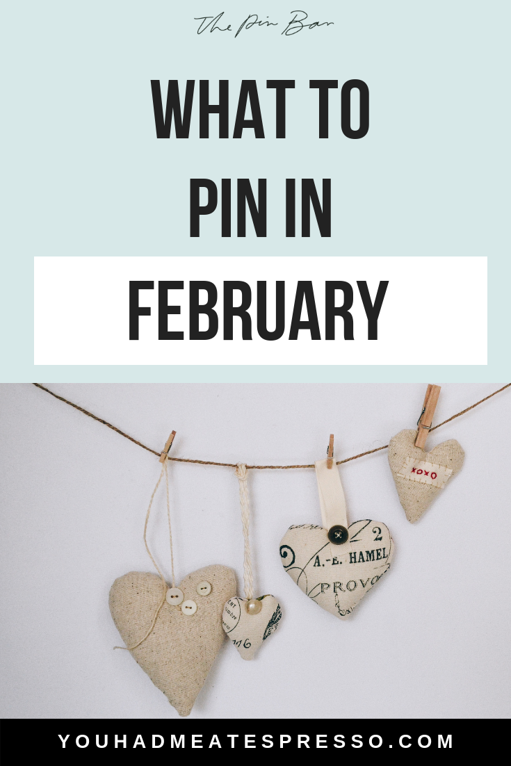What To Pin In February