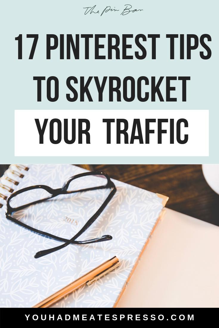 17 Pinterest Tips To Skyrocket Your Blog Traffic.png