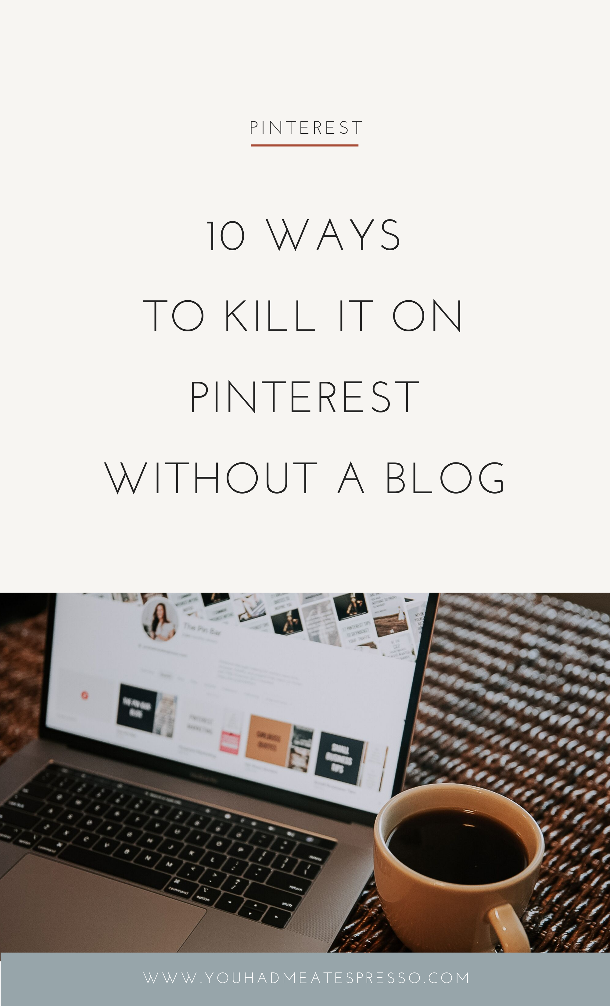 10 ways to kill it on pinterest without a blog 1.png