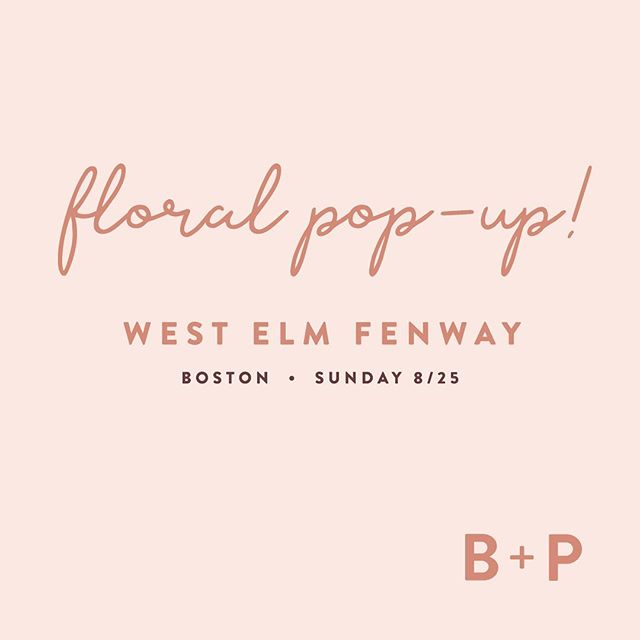 Join us for a Floral Pop Up! We'll be @westelmfenway from 12-4pm. 160 Brookline Ave, Boston, MA. We hope to see you there! . . . #flowerpopup #westelmfenway #mywestelm #fenway