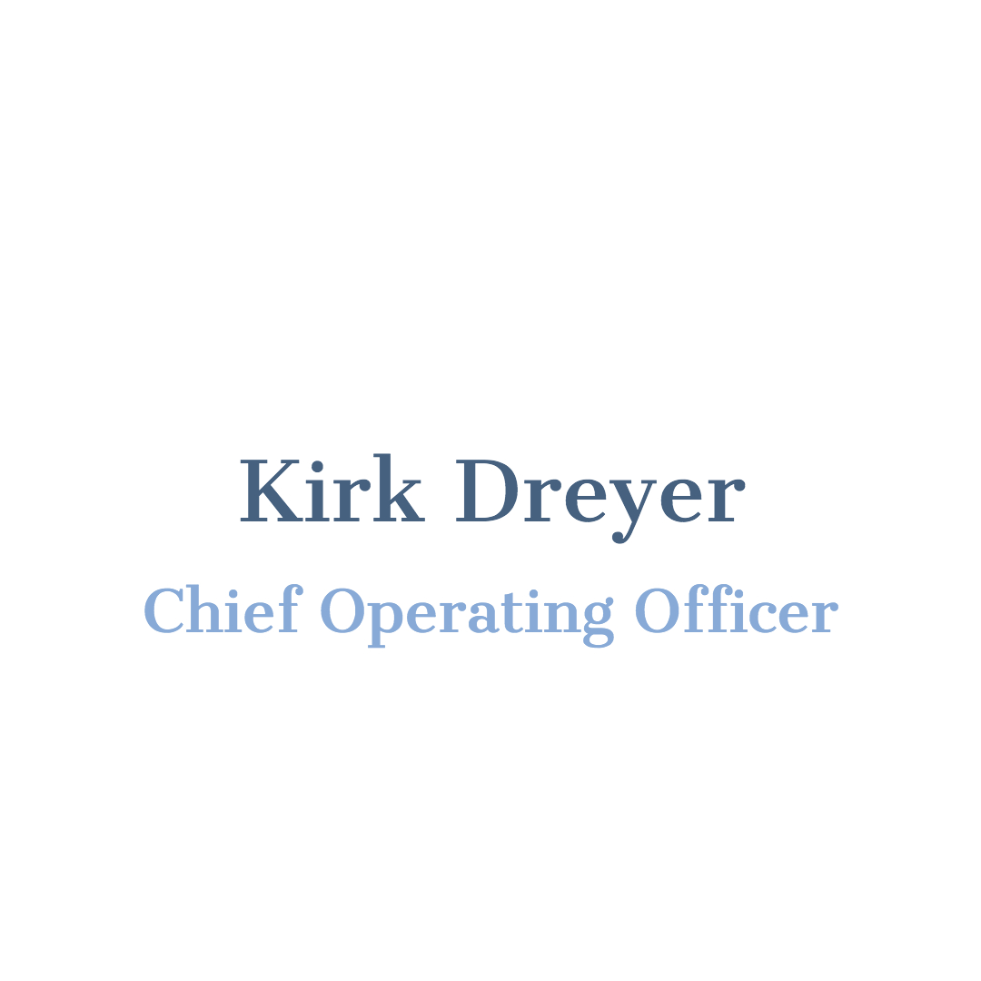 kirk_dreyer_chief_operating_officer