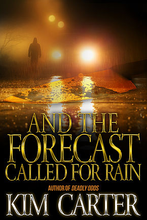 and-the-forecast-called-for-rain-kim-carter-author.jpg
