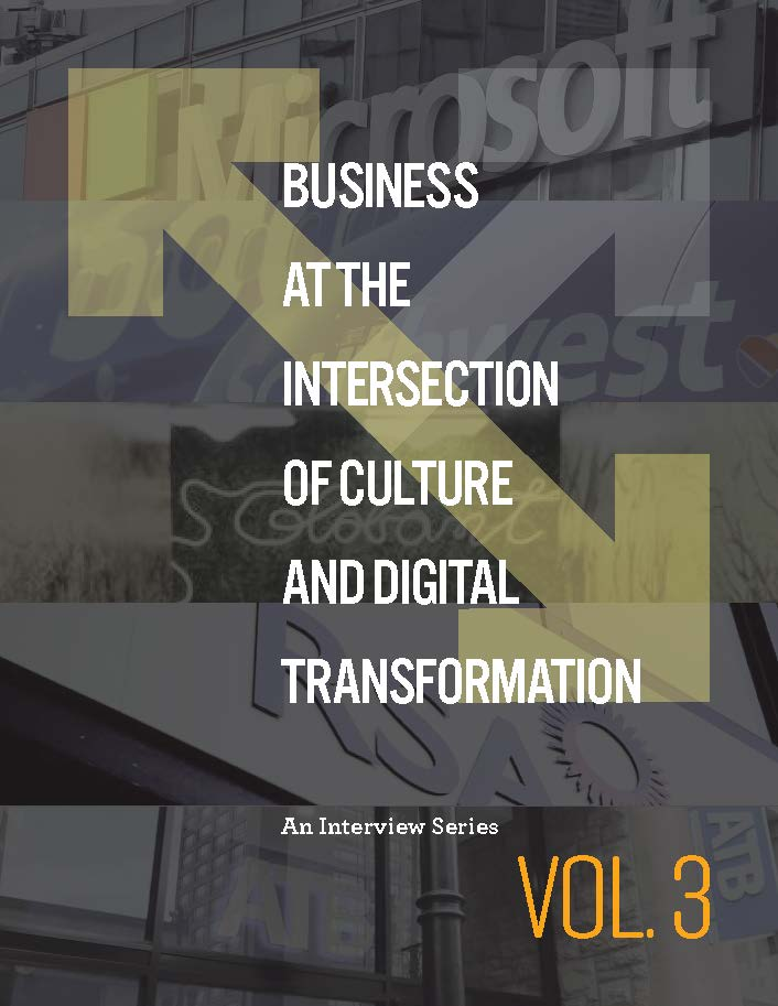 CULTURE IS YOUR ONLY SUSTAINABLE COMPETITIVE ADVANTAGE - Southwest Airlines, Microsoft, Globant, RSA Insurance and ATB Financial are featured in Volume 3