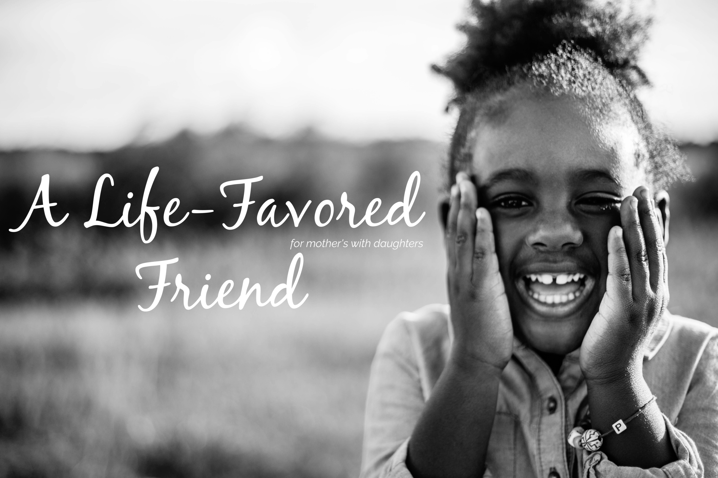 Life-Favored Friend