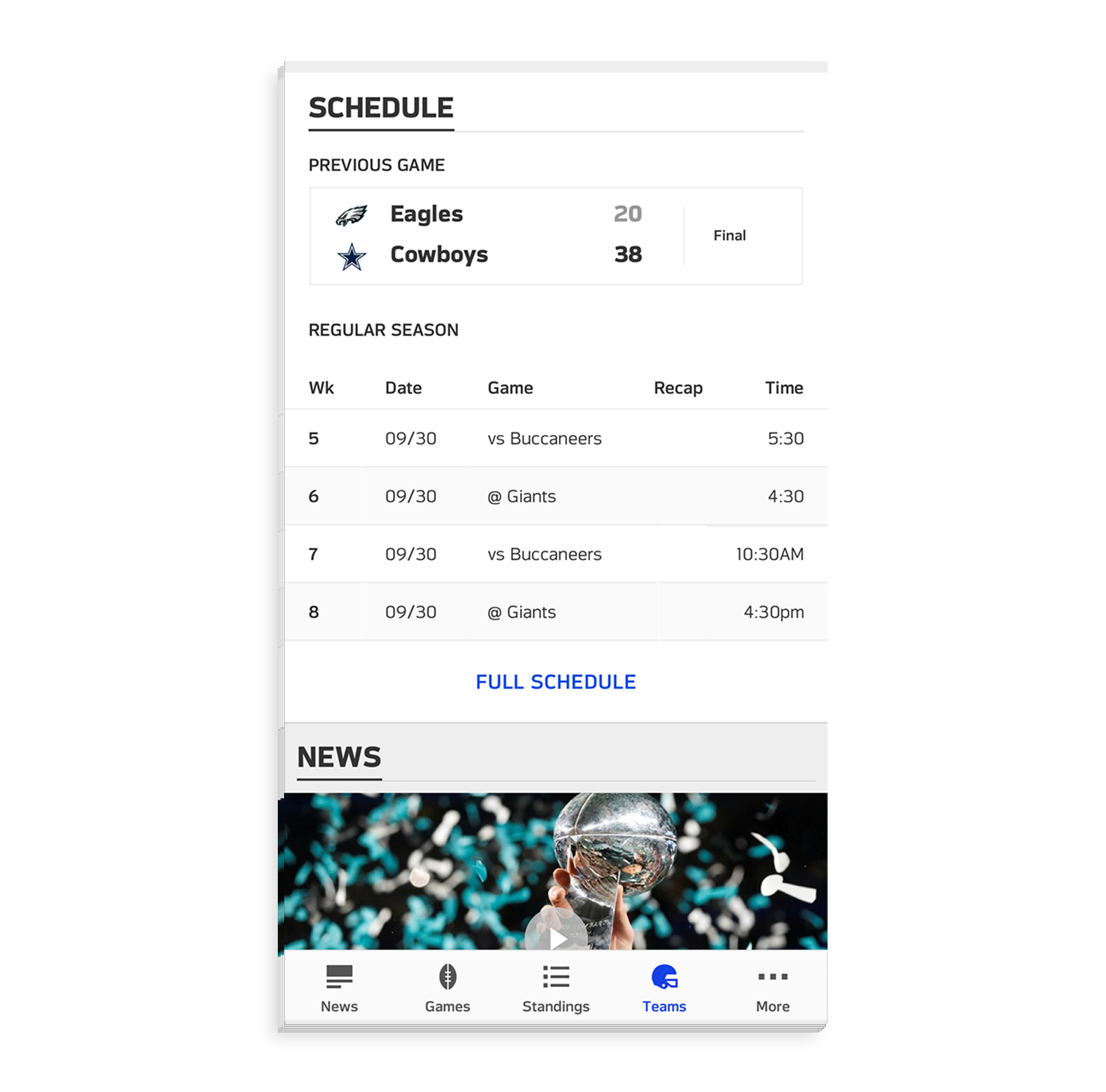 - The most common information that users seek is the team's schedule, so we displayed it as the second content block of the page with a card attached showing the latest matchup.