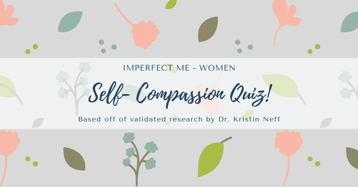 How Self-Compassionate are you? - Find out by taking the quiz!