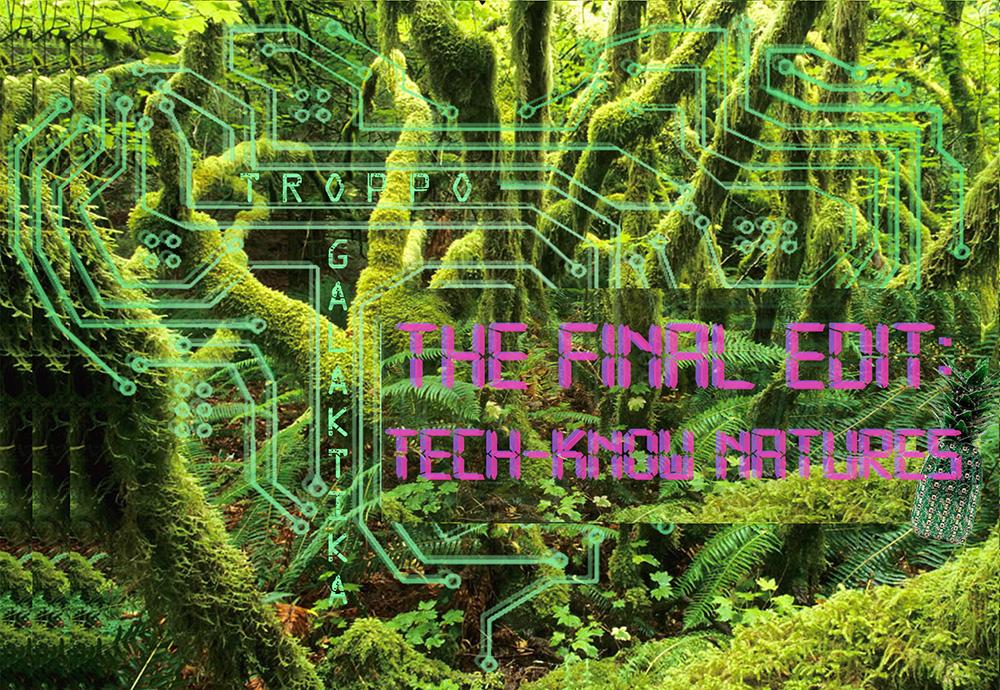 Firstdraft_Troppo Galaktika_The Final Edit - Tech-Know Natures.jpg