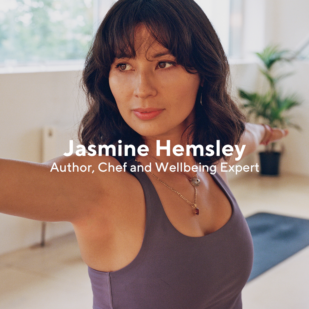 Jasmine is a chef, best-selling author, co-founder of Hemsley + Hemsley and champion of all things Ayruveda. A recently qualified yoga teacher, her holistic approach to living a healthier, more mindful life strikes the balance just right.