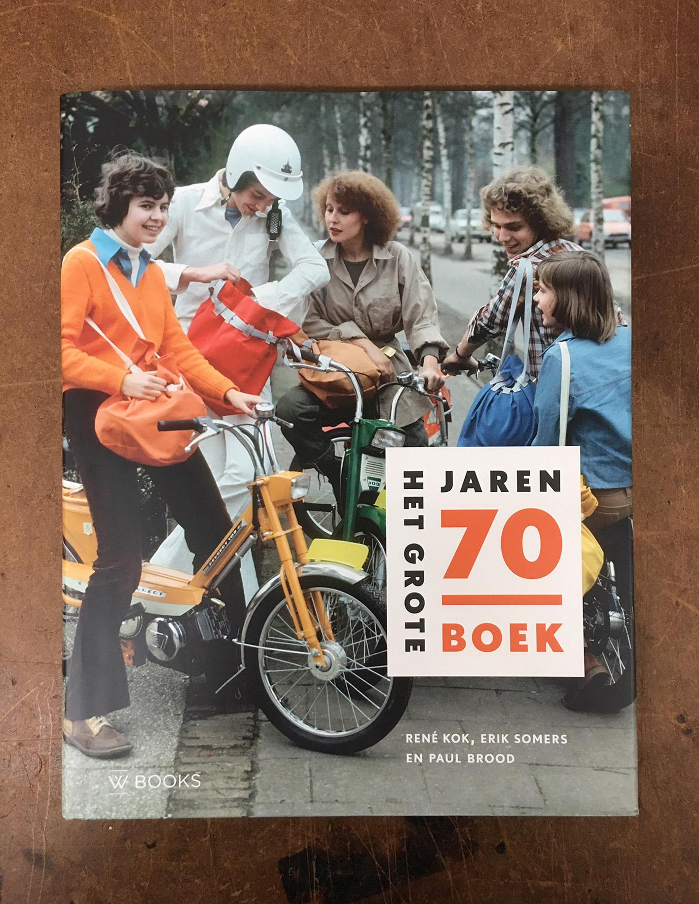 Het grote jaren 70 boek  (René Kok, Erik Somers en Paul Brood / W books)