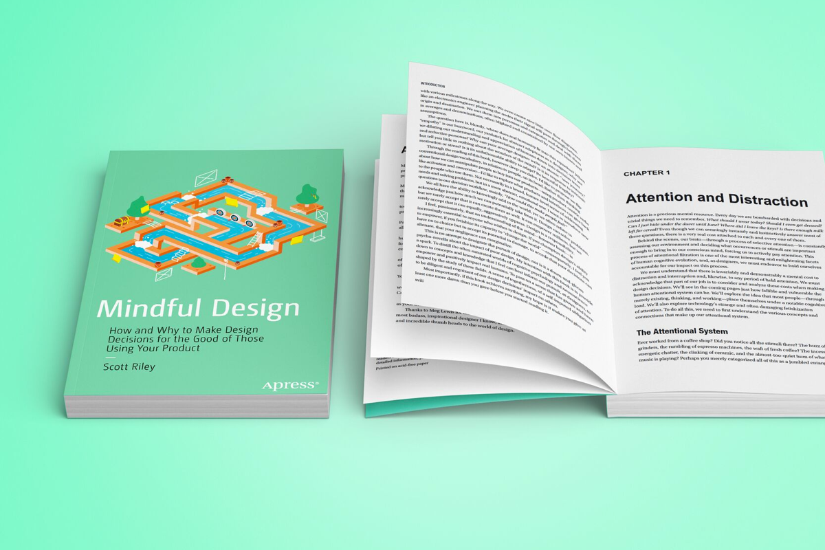 Mindful Design - Scott is a lovely human, and has written a lovely book. If you want to start making products that integrate into lifestyles instead of interrupting them, Mindful Design is for you. If you're a designer, you should pre-order this book today.