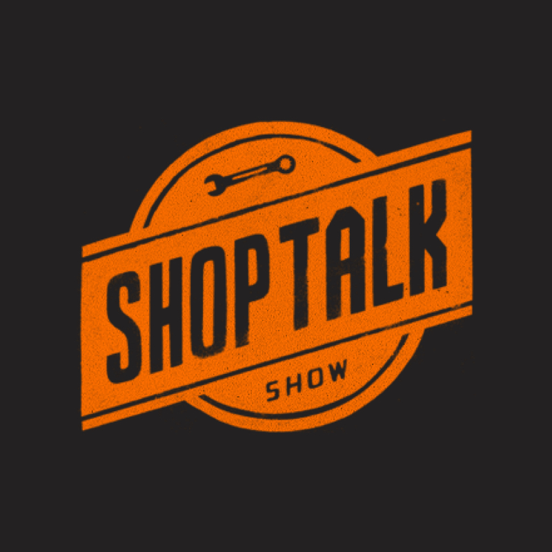 ShopTalk - By Dave Rupert & Chris Coyier