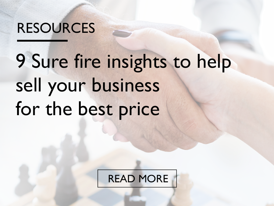 9 SURE FIRE INSIGHTS TO HELP SELL YOUR BUSINESS FOR THE BEST PRICE - Resources.png