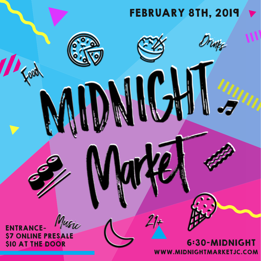 Midnight Market - February 8th, 2019 (Friday 6:30 PM - 12:00 AM)210 Hudson street, Jersey City, NJ 07311