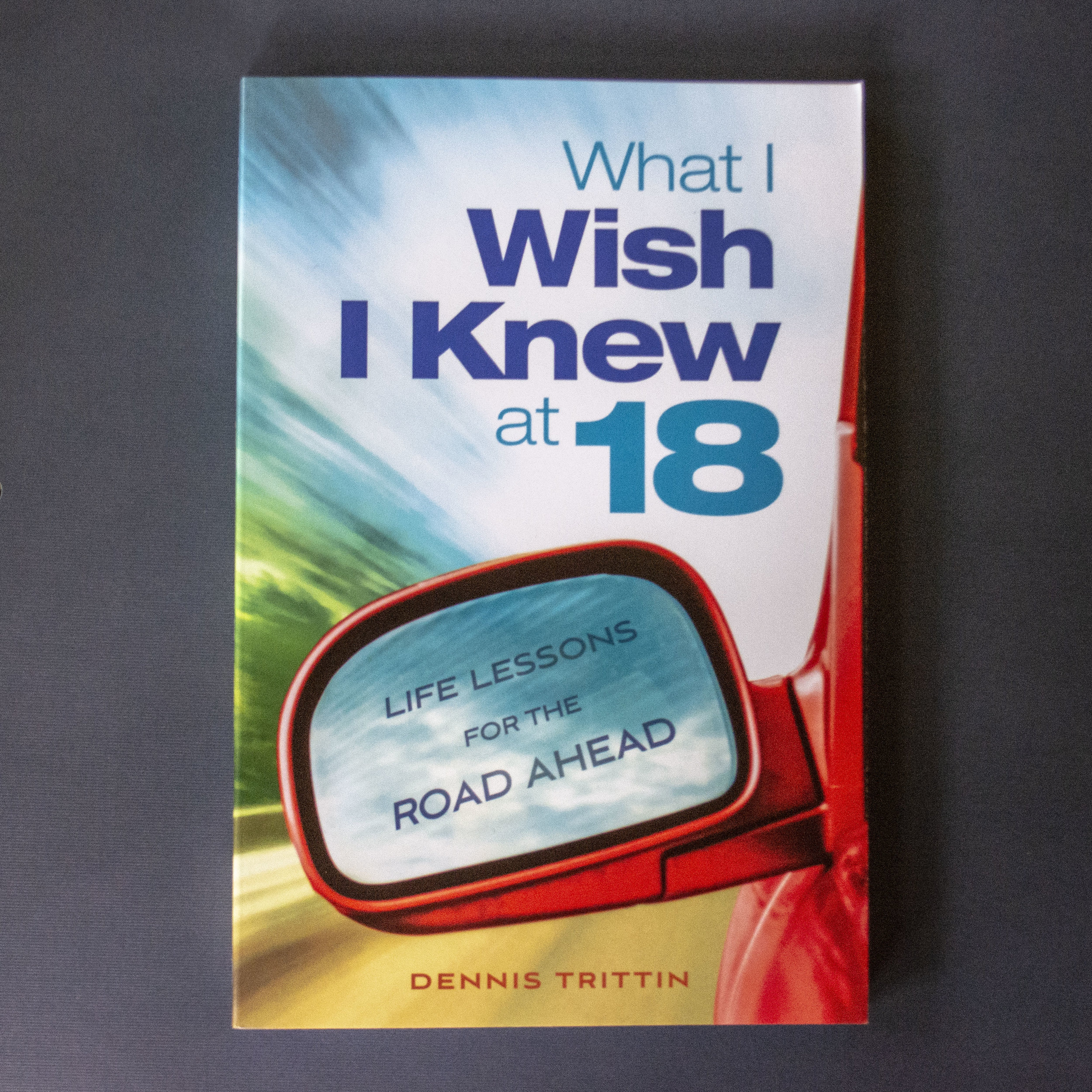 What I Wish I Knew at 18 - Dennis Trittin - What I Wish I Knew at 18 is an engaging, comprehensive, and conversational book written to help young adults achieve success in life. It provides practical, road-tested wisdom in essential life arenas as life perspective, character, relationships and communication, spiritual life, handling adversity, personal productivity, college academics, career selection and advancement, love and marriage, and managing finances. Through illustration, instruction, and reflective questions, the book reveals 109 success pointers that auger a soaring launch into adulthood. Unique in scope, universal in its message, and timely in its wisdom, What I Wish I Knew at 18 is designed to serve as an invaluable life coach.Learn more at www.dennistrittin.com