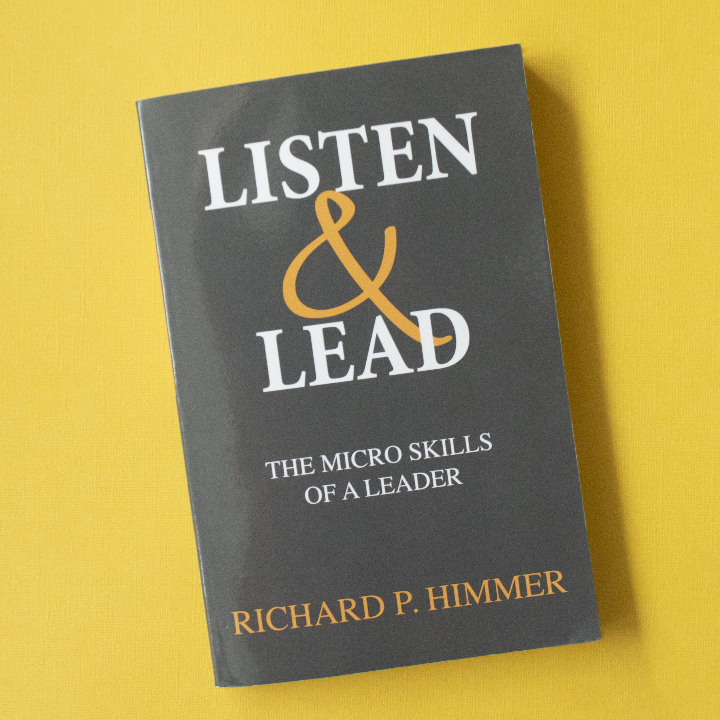 Listen and Lead: The Micro Skills of a Leader - Richard P. Himmer - The critical factor in determining your success has little to do with your IQ, education, or technical skills. It lies in your ability to excel in interpersonal relationships.Authentic leadership is the ability to provide direction, hold boundaries, delegate thinking, and positively influence others without positional authority. That means anyone can become an effective leader by practicing the skills found in this book.In Listen and Lead: The Micro Skills of a Leader, you'll learn valuable, universal truths about communication that will transform your relationships at work and in every area of your life.To learn more, visit www.richardhimmer.com