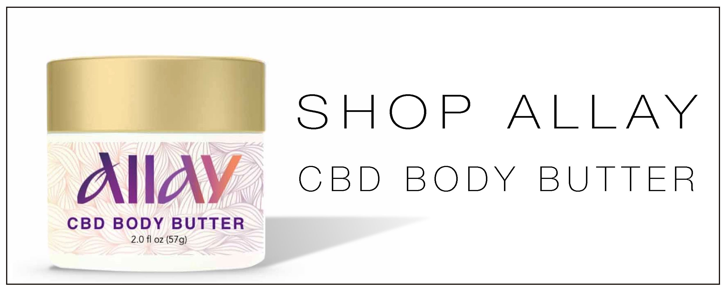 SHOP ALLAY CBD BODY BUTTER.jpg