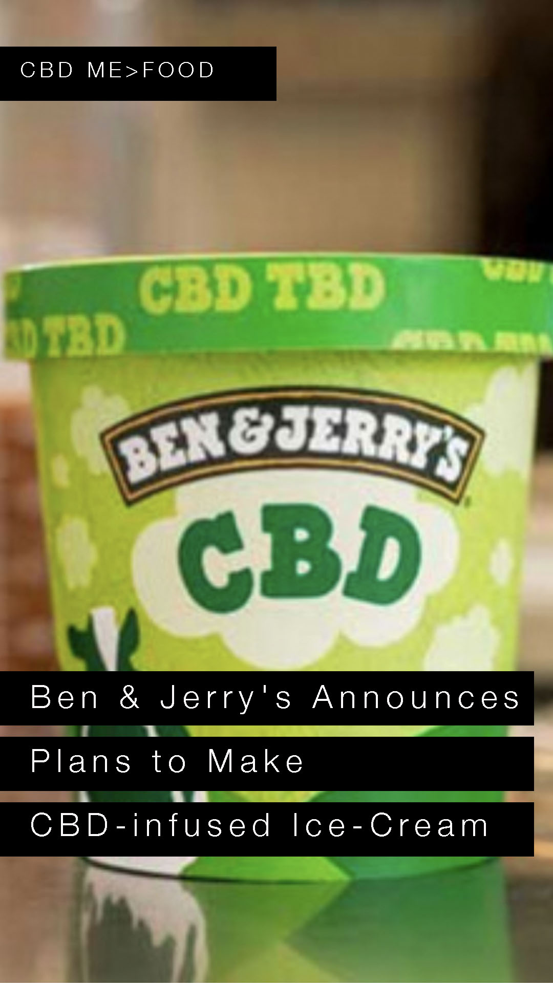 BEN & JERRY'S CBD ICE CREAM