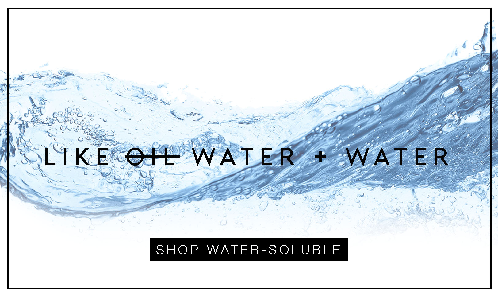 NEW BANNER SIZE TEMPLATE_ OIL + WATER.jpg