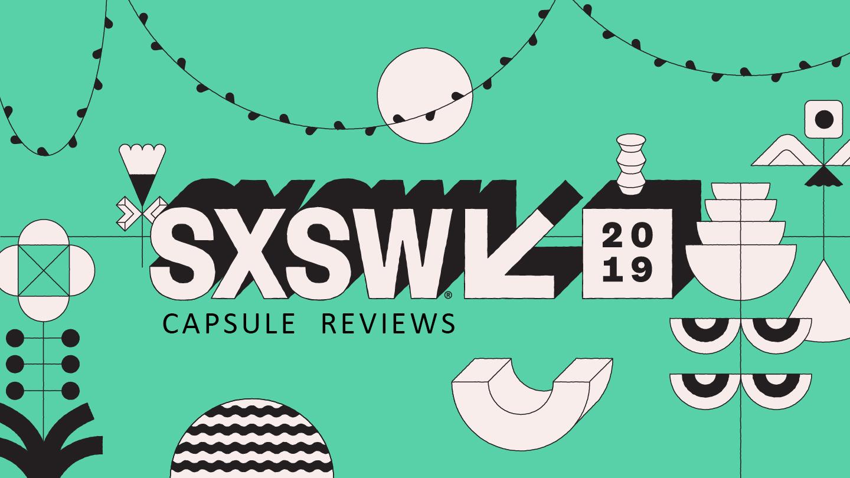 SXSW19 CAPSULE REVIEW IMAGE.jpg