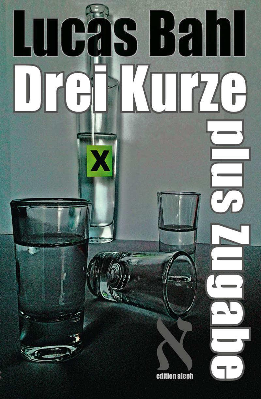 Lucas-Bahl_Drei-Kurze-plus-Zugabe.jpg