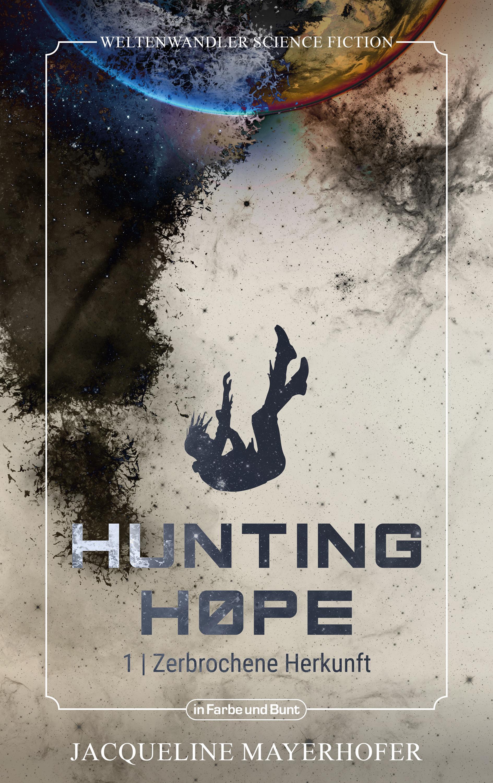 Hunting-Hope-Zerbrochene-Zukunft_Jacqueline-Mayerhofer.png