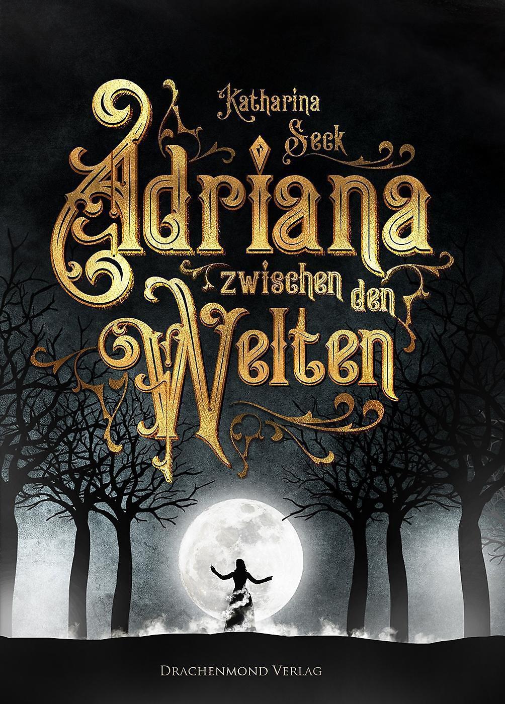 seck_katharina_adriana-zwischen-den-welten_phantastik-autoren-netzwerk.jpg