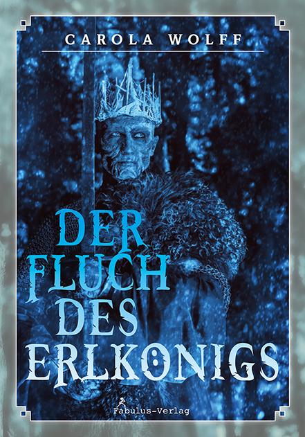 Wolff_Carola_Der-Fluch_des_Erlkönigs_phantastik-autoren-netzwerk.jpg