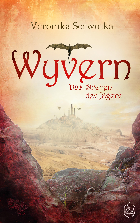 Carver_Veronika_Wyvern_Das_Streben_des_Jaegers_Phantastik-Autoren-Netzwerk.jpg
