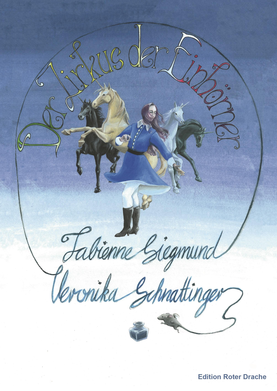 siegmunf_fabienne_Der_Zirkus_der Einhoerner_phantastik-autoren-netzwerk.jpg